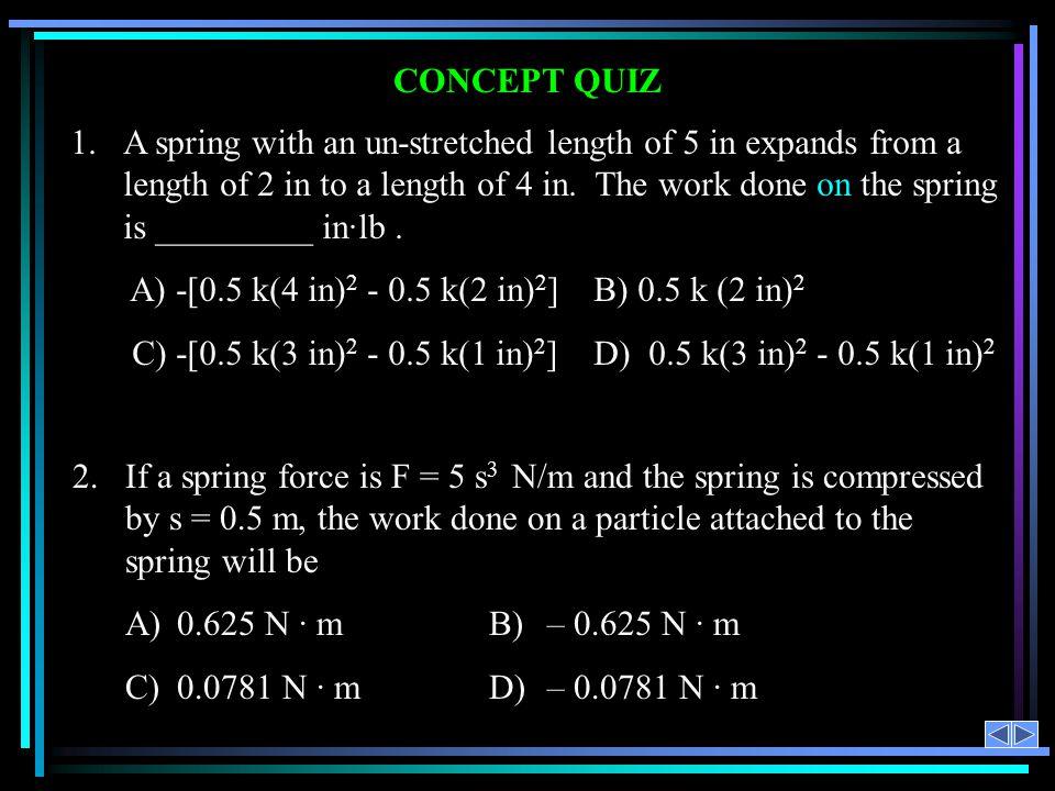 A) -[0.5 k(4 in)2 - 0.5 k(2 in)2] B) 0.5 k (2 in)2